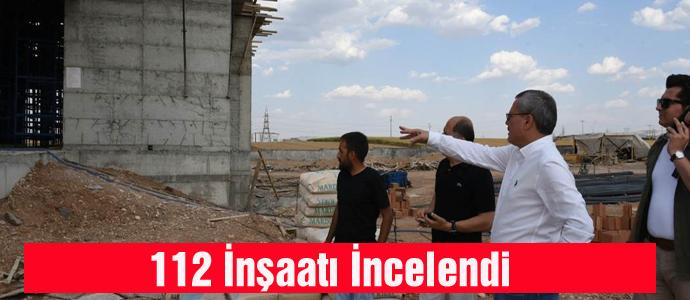 112 İnşaatı İncelendi