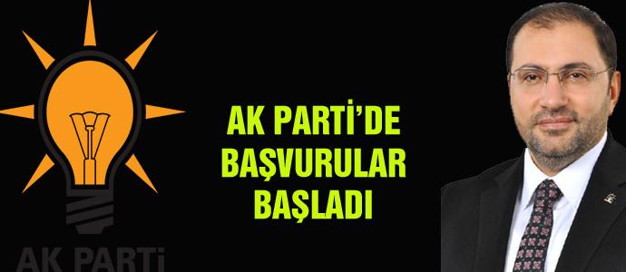 AK PARTİ'DE BAŞVURULAR BAŞLADI