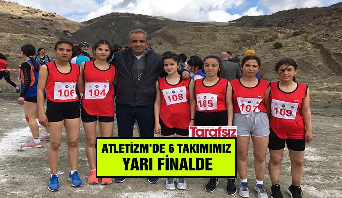 ATLETİZM'DE 6 TAKIMIMIZ YARI FİNALDE