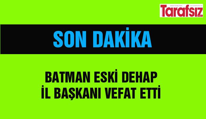 Batman Eski DEHAP İl Başkanı vefat etti