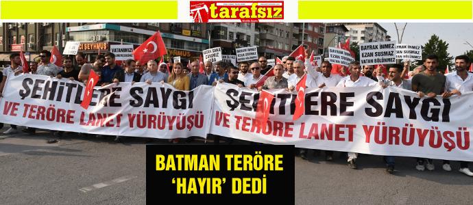 BATMAN TERÖRE 'HAYIR' DEDİ