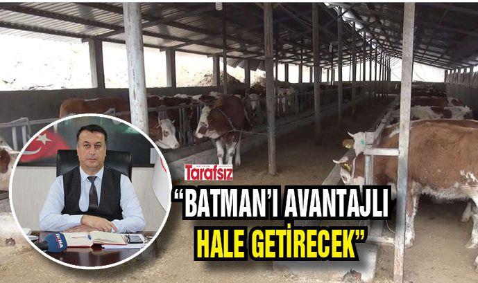 """""""BATMAN'I AVANTAJLI HALE GETİRECEK"""""""