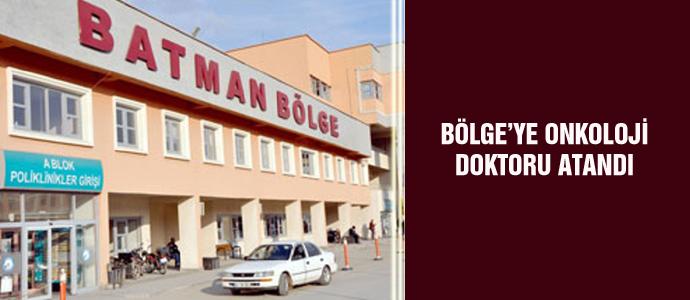 BÖLGE'YE ONKOLOJİ DOKTORU ATANDI