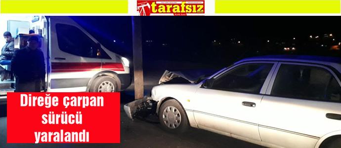 Direğe çarpan sürücü yaralandı