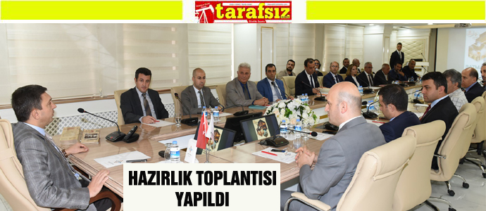 HAZIRLIK TOPLANTISI YAPILDI