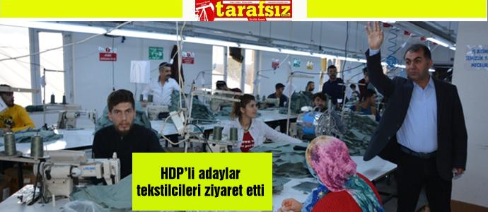 HDP'li adaylar tekstilcileri ziyaret etti