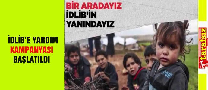İDLİB'E YARDIM KAMPANYASI BAŞLATILDI