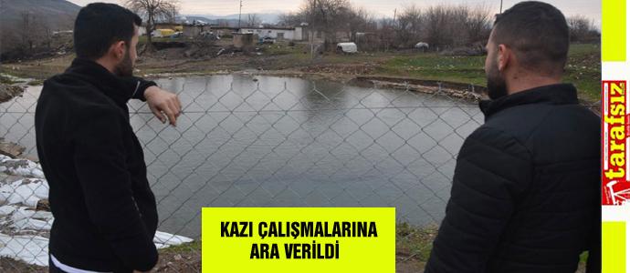 KAZI ÇALIŞMALARINA ARA VERİLDİ