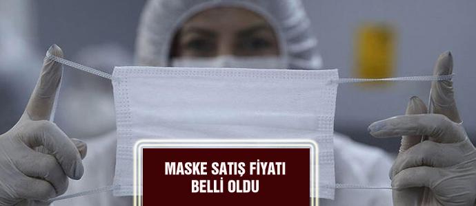 MASKE SATIŞ FİYATI BELLİ OLDU