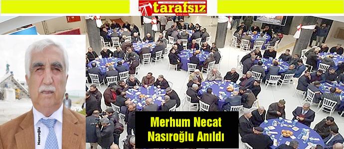 Merhum Necat  Nasıroğlu Anıldı