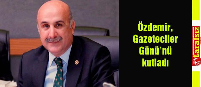 Özdemir, Gazeteciler Günü'nü kutladı