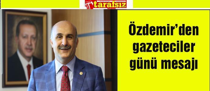 Özdemir'den gazeteciler günü mesajı