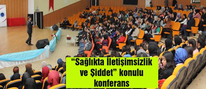 """""""Sağlıkta İletişimsizlik ve Şiddet"""" konulu konferans"""