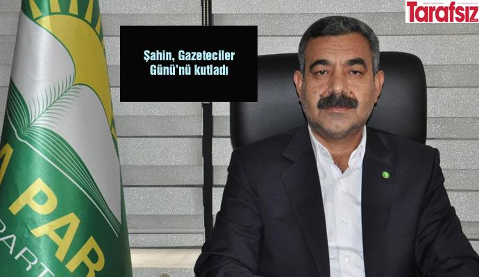 Şahin, Gazeteciler Günü'nü kutladı