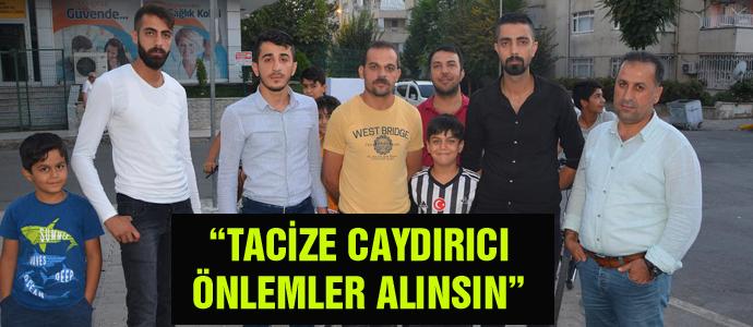 """""""TACİZE CAYDIRICI ÖNLEMLER ALINSIN"""""""