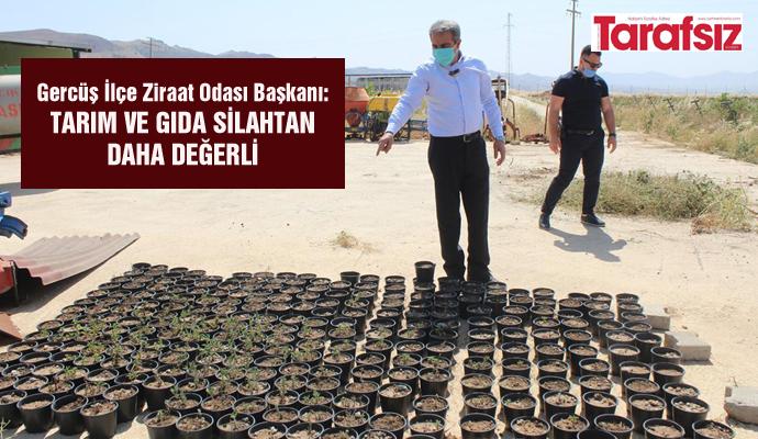 ''TARIM VE GIDA SİLAHTAN DAHA DEĞERLİ''