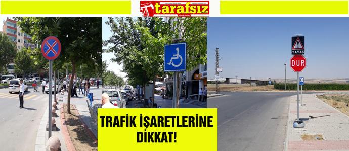 TRAFİK İŞARETLERİNE DİKKAT!