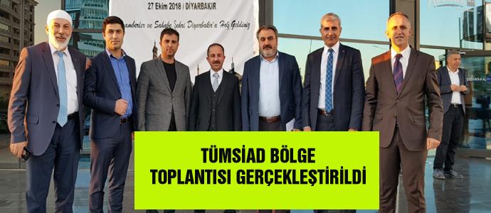 TÜMSİAD BÖLGE TOPLANTISI GERÇEKLEŞTİRİLDİ