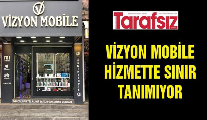 Vizyon mobile hizmette sınır tanımıyor