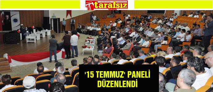 '15 TEMMUZ' PANELİ DÜZENLENDİ