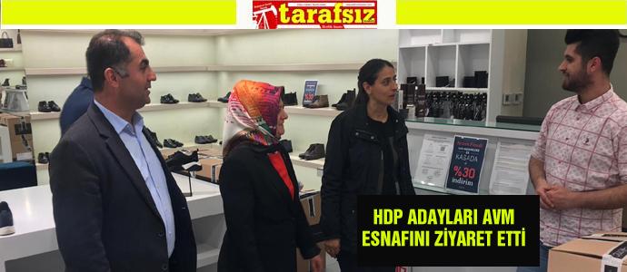 HDP ADAYLARI AVM ESNAFINI ZİYARET ETTİ