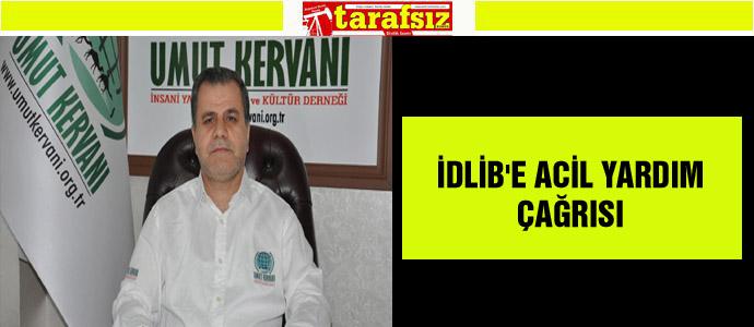 İDLİB'E ACİL YARDIM ÇAĞRISI