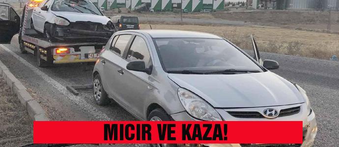 MICIR VE KAZA!