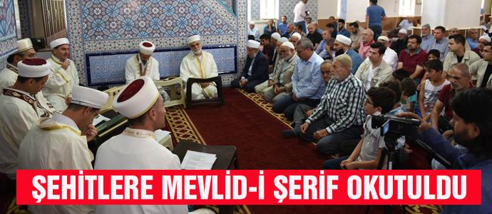 ŞEHİTLERE MEVLİD-İ ŞERİF OKUTULDU