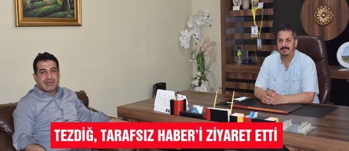 TEZDİĞ, TARAFSIZ HABER'İ ZİYARET ETTİ