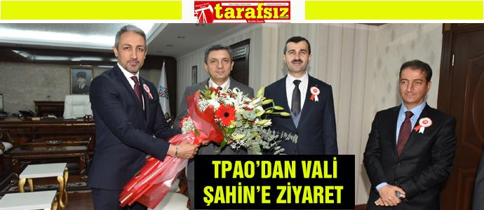 TPAO'DAN VALİ ŞAHİN'E ZİYARET