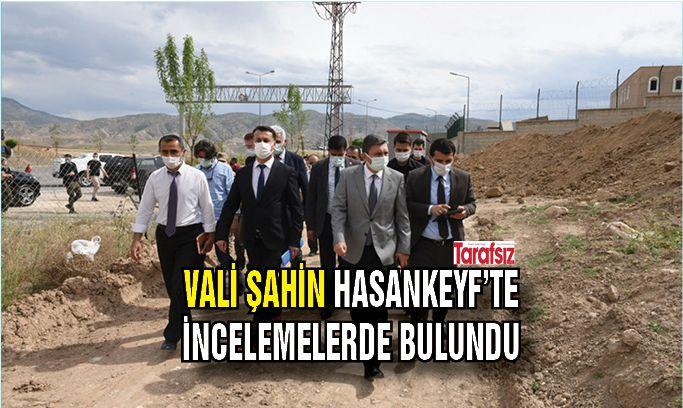 VALİ ŞAHİN HASANKEYF'TE İNCELEMELERDE BULUNDU