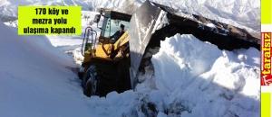 170 köy ve mezra yolu ulaşıma kapandı