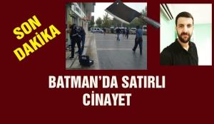 BATMAN'DA SATIRLI CİNAYET