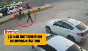 ÇALINAN MOTOSİKLETİNİN BULUNMASINI İSTİYOR