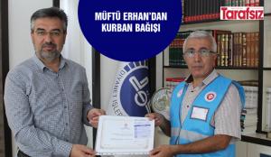Müftü Erhan'dan kurban bağışı
