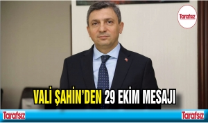 VALİ ŞAHİN'DEN 29 EKİM MESAJI