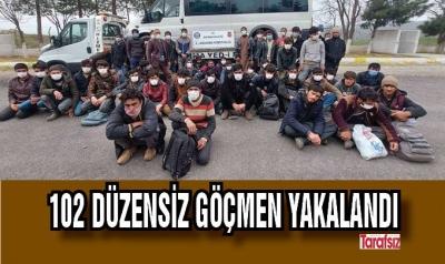 102 düzensiz göçmen yakalandı