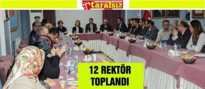 12 REKTÖR TOPLANDI