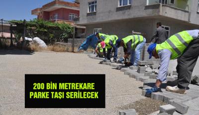 200 BİN METREKARE PARKE TAŞI SERİLECEK