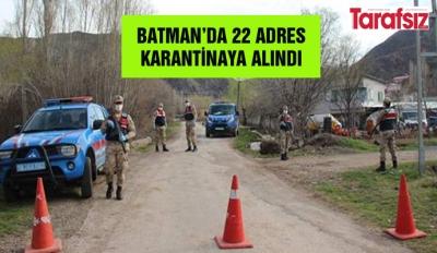 22 ADRES KARANTİNAYA ALINDI
