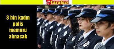 3 bin kadın polis memuru alınacak