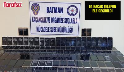 64 kaçak telefon ele geçirildi