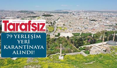 79 YERLEŞİM  YERİ KARANTİNAYA ALINDI!
