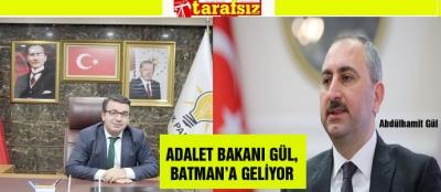 ADALET BAKANI GÜL, BATMAN'A GELİYOR