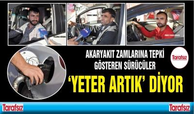 AKARYAKIT ZAMLARINA TEPKİ GÖSTEREN SÜRÜCÜLER 'YETER ARTIK' DİYOR