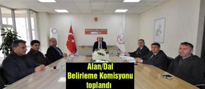 Alan/Dal Belirleme Komisyonu toplandı