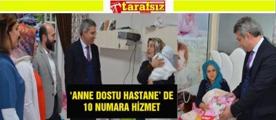 'ANNE DOSTU HASTANE' DE 10 NUMARA HİZMET