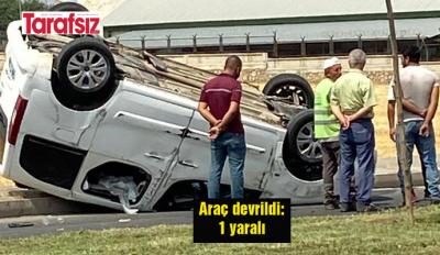 Araç devrildi: 1 yaralı