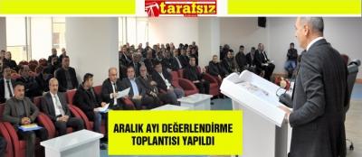 ARALIK AYI DEĞERLENDİRME TOPLANTISI YAPILDI