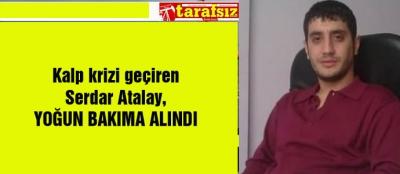 Atalay; Yoğun Bakımda